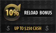 10% RELOAD BONUS UP TO $250
